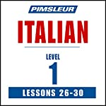 Italian Level 1 Lessons 26-30: Learn to Speak and Understand Italian with Pimsleur Language Programs |  Pimsleur