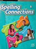 img - for Spelling Connections 6 book / textbook / text book
