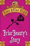 img - for Ever After High: Briar Beauty's Story book / textbook / text book
