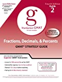 Fractions, Decimals, & Percents GMAT Preparation Guide, 4th Edition (Manhattan GMAT Preparation Guides)