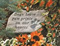 Kay Berry- Inc. 60220 Dogs Leave Paw Prints On Our Hearts - Memorial - 14.5 Inches x 9.5 Inches