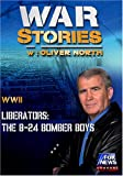 WAR STORIES WITH OLIVER NORTH: LIBERATORS - THE B-24 BOMBER BOYS