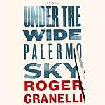 Under the Wide Palermo Sky | Roger Granelli