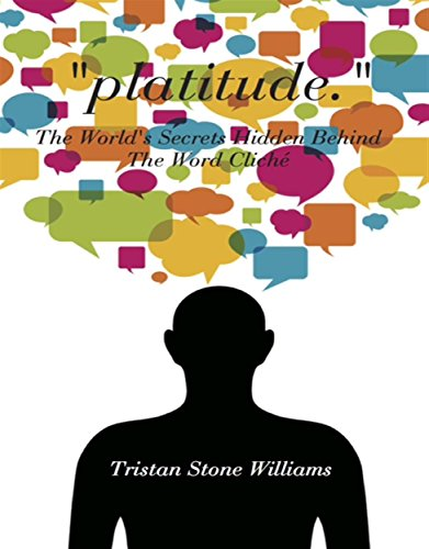 platitude. - The World's Secrets Hidden Behind The World Clich PDF