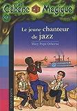 """Afficher """"La Cabane magique n° 37 Le Jeune chanteur de jazz"""""""