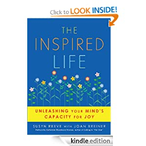 Kindle Daily Deal: The Inspired Life: Unleashing Your Mind's Capacity for Joy by by Susyn Reeve, Joan Breiner, Katherine Woodward Thomas. Publisher: Viva Editions; Original edition (October 11, 2011)