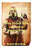 img - for 'Loyalty in me Lieth': King Richard III and Francis Viscount Lovel book / textbook / text book