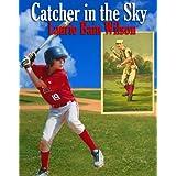 Catcher in the Sky ~ Laurie Bain Wilson