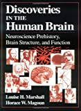 img - for Discoveries in the Human Brain: Neuroscience Prehistory, Brain Structure, and Function book / textbook / text book