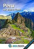 Peru auf eigene Faust: Peru Reisef�hrer f�r Individualreisende (inkl. Machu Picchu)