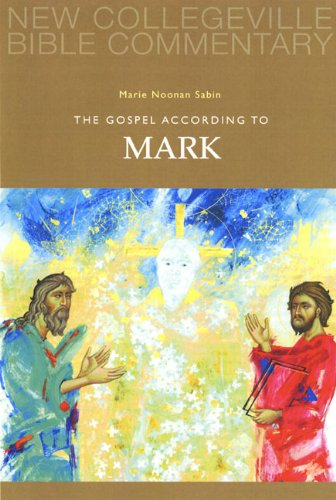 The Gospel According to Mark (New Collegeville Bible Commentary: New Testament)
