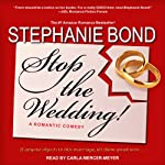 Stop the Wedding! | Stephanie Bond
