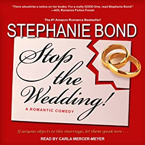 Stop the Wedding! | [Stephanie Bond]