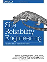 Site Reliability Engineering: How Google Runs Production Systems Front Cover