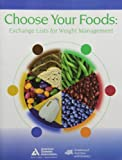 Choose Your Foods: Exchange Lists for Weight Management