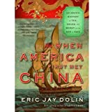 When America First Met China: An Exotic History of Tea, Drugs, and Money During the Age of Sail (Paperback) - Common