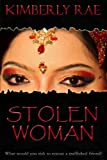 Stolen Woman: What Would You Risk to Rescue a Trafficked Friend? Christian suspense/romance novel on International Human Trafficking (Stolen Series)