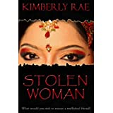 Stolen Woman: What Would You Risk to Rescue a Trafficked Friend? Christian suspense/romance novel on International Human Trafficking (Stolen Series Book 1) ~ Kimberly Rae