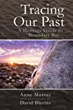 img - for Tracing Our Past: A Heritage Guide to Boundary Bay book / textbook / text book