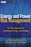 img - for Energy and Power Risk Management: New Developments in Modeling, Pricing, and Hedging (Wiley Finance) book / textbook / text book