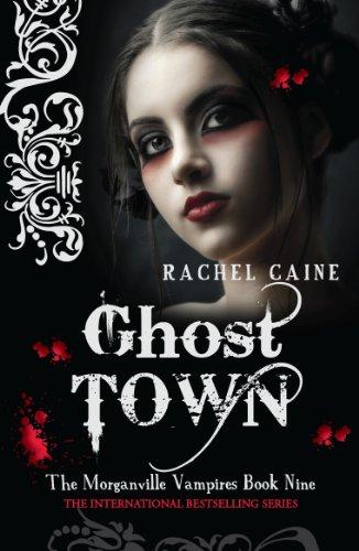 Rachel Caine - Ghost Town: 9 (The Morganville Vampires)