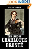The Life of Charlotte Brontë by Elizabeth Gaskell (Halcyon Classics)