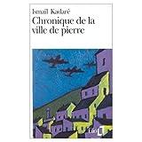 Chroniques de la Ville de Pierre (0785924655) by Kadare, Ismail