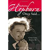 Katharine Hepburn Once Said...: Great Lines to Live By ~ Susan Crimp