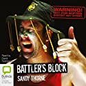Battler's Block (       UNABRIDGED) by Sandy Thorne Narrated by David Tredinnick