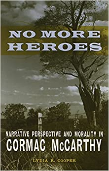 no more heroes narrative perspective and morality in cormac mccarthy southern. Black Bedroom Furniture Sets. Home Design Ideas