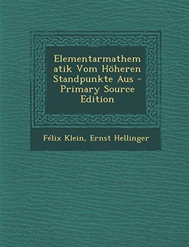 Elementarmathematik Vom Hoheren Standpunkte Aus - Primary Source Edition