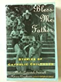 img - for Bless Me Father: Stories of Catholic Childhood book / textbook / text book