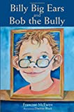img - for Billy Big Ears and Bob the Bully book / textbook / text book