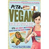 PETA's Vegan College Cookbook: 275 Easy, Cheap, and Delicious Recipes to Keep You Vegan at Schoolby PETA