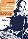 img - for African Polyphony and Polyrhythm: Musical Structure and Methodology book / textbook / text book