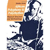 African Polyphony and Polyrhythm: Musical Structure and Methodologyby Gyorgy Ligeti