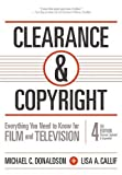 Clearance & Copyright, 4th Edition: Everything You Need to Know for Film and Television