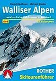 Walliser Alpen zwischen Furka und Großem St. Bernhard. 53 Skitouren. Mit GPS-Daten