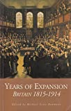 img - for Years Of Expansion: Britain: British History, 1815-1914 by Robin Cooper (1995-04-20) book / textbook / text book