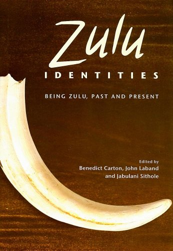 Zulu Identities: Being Zulu, Past and Present (Columbia/Hurst)