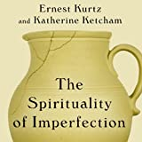 img - for The Spirituality of Imperfection: Storytelling and the Search for Meaning book / textbook / text book