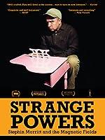 Strange Powers: Stephin Merritt and the Magnetic Fields