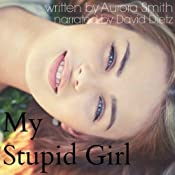 My Stupid Girl | [Aurora Smith]