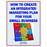 How to Create an Integrated Marketing Plan for Your Small Business (Marketing Matters)