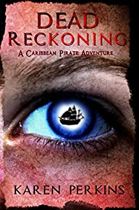 (FREE on 6/29) Dead Reckoning: A Caribbean Pirate Adventure by Karen Perkins - http://eBooksHabit.com