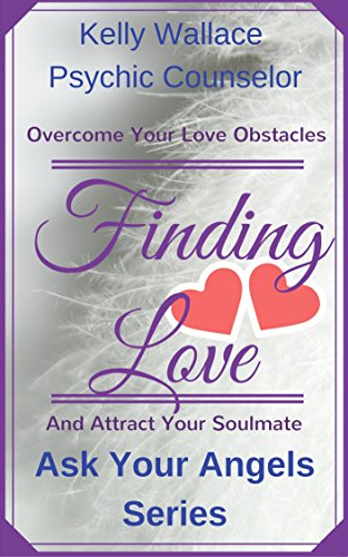 Book: Finding Love - Ask Your Angels Series by Kelly Wallace