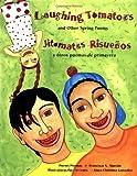 Laughing Tomatoes and Other Spring Poems / Jitomates Risuenos y otros poemas de primavera