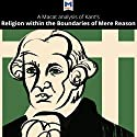 A Macat Analysis of Immanuel Kant's Religion Within the Boundaries of Mere Reason Audiobook by Alex Englander, Ian Jackson Narrated by  Macat.com