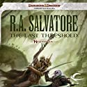 The Last Threshold: Legend of Drizzt: Neverwinter Saga, Book 4 Audiobook by R. A. Salvatore Narrated by Victor Bevine