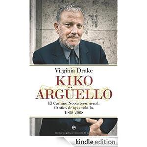 Kiko Arguello (Biografias Y Memorias) (Spanish Edition) - Kindle